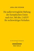 Die außervertragliche Haftung der Europäischen Union nach Art. 340 Abs. 2 AEUV für rechtswidriges Verhalten