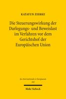 Die Steuerungswirkung der Darlegungs- und Beweislast im Verfahren vor dem Gerichtshof der Europäischen Union