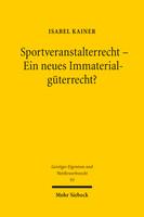 Sportveranstalterrecht – Ein neues Immaterialgüterrecht?