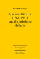 Max von Rümelin (1861–1931) und die juristische Methode