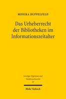 Das Urheberrecht der Bibliotheken im Informationszeitalter