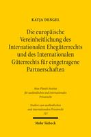 Die europäische Vereinheitlichung des Internationalen Ehegüterrechts und des Internationalen Güterrechts für eingetragene Partnerschaften