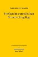 Streiken im europäischen Grundrechtsgefüge