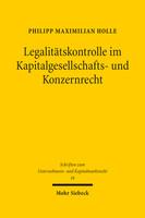 Legalitätskontrolle im Kapitalgesellschafts- und Konzernrecht