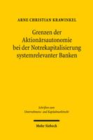 Grenzen der Aktionärsautonomie bei der Notrekapitalisierung systemrelevanter Banken
