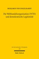 Die Welthandelsorganisation (WTO) und demokratische Legitimität