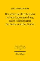 Der Schutz des Kernbereichs privater Lebensgestaltung in den Polizeigesetzen des Bundes und der Länder