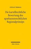Die kartellrechtliche Bewertung des sparkassenrechtlichen Regionalprinzips