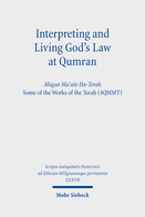 Interpreting and Living God's Law at Qumran