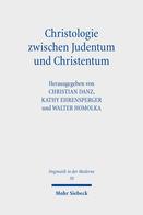 Christologie zwischen Judentum und Christentum