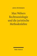 Max Webers Rechtssoziologie und die juristische Methodenlehre