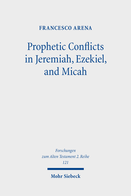 Prophetic Conflicts in Jeremiah, Ezekiel, and Micah