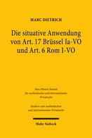 Die situative Anwendung von Art. 17 Brüssel Ia-VO und Art. 6 Rom I-VO