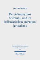 Der Adammythos bei Paulus und im hellenistischen Judentum Jerusalems