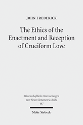 The Ethics of the Enactment and Reception of Cruciform Love
