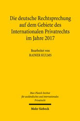 Die deutsche Rechtsprechung auf dem Gebiete des Internationalen Privatrechts im Jahre 2017