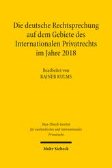 Die deutsche Rechtsprechung auf dem Gebiete des Internationalen Privatrechts im Jahre 2018